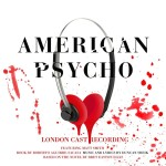 American Psycho London Cast Recording