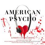 Londoner Cast-Recording zu AMERICAN PSYCHO erscheint im März
