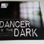 DANCER IN THE DARK – Vorstellung der CD