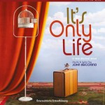 Die Musical Revue IT´S ONLY LIFE kommt nach Wien