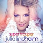 CD-Tipp – Julia Lindholm veröffentlicht erstes Album SUPER TROUPER