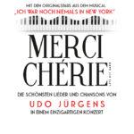 MERCI CHÉRIE – einzigartige Hommage an Udo Jürgens