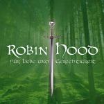 ROBIN HOOD auf der Grünen Bühne am Bergtheater Thale
