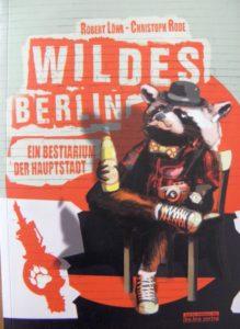 Wildes Berlin: Das Buch
